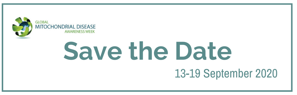 Save the Date for Global Mitochondrial Disease Awareness Week 2020 - 13-19 September